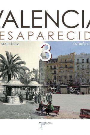 LA VALENCIA DESAPARECIDA III