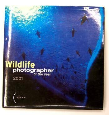 WILDLIFE PHOTOGRAPHER OF THE YEAR 2001